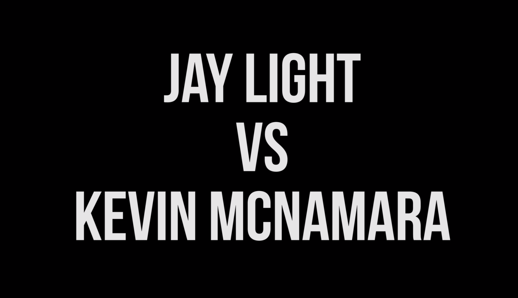 Jay Light v Kevin McNamara